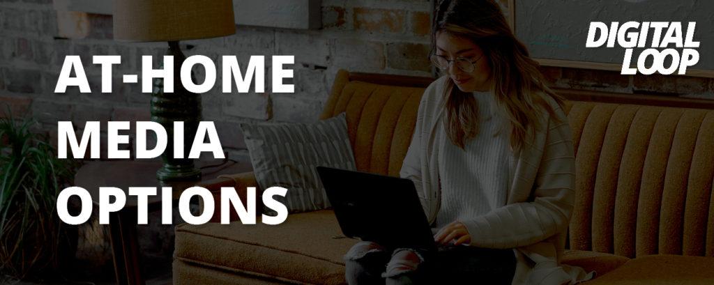 Digital Loop's At Home Media Options